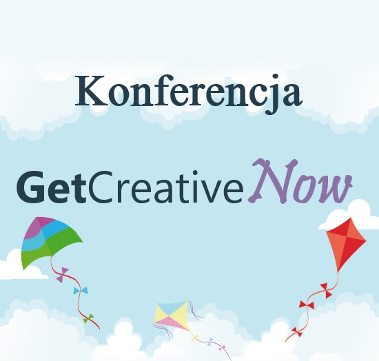 Konferencja Get Creative Now